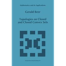 Topologies on Closed and Closed Convex Sets (Mathematics and Its Applications)