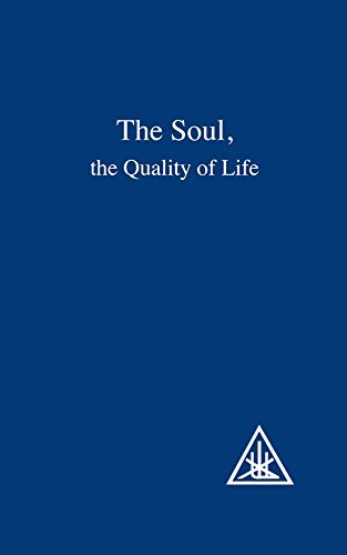 Soul, the Quality of Life by Alice A. Bailey (2006-06-01)