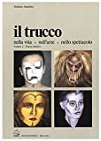 Scarica Libro Il trucco nella vita nell arte nello spettacolo 2 (PDF,EPUB,MOBI) Online Italiano Gratis