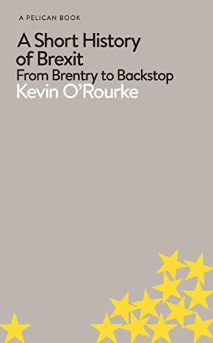 A Short History of Brexit (Pelican Books)