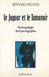 Le Jaguar et le Tamanoir. Vers le degrés zéro de la pornographie