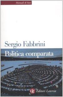 Politica comparata. Introduzione alle democrazie contemporanee