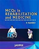 MCQS in Rehabiliation and Medicine