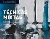 TECNICAS MIXTAS GUIA VISUAL PARA APRENDER A PINTAR DE FORMA CREATIVA (Bloc dibujo y pintura)