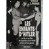 Les enfants d'Hitler : Les fils et les filles des dignitaires du IIIe Reich parlent de leurs parents