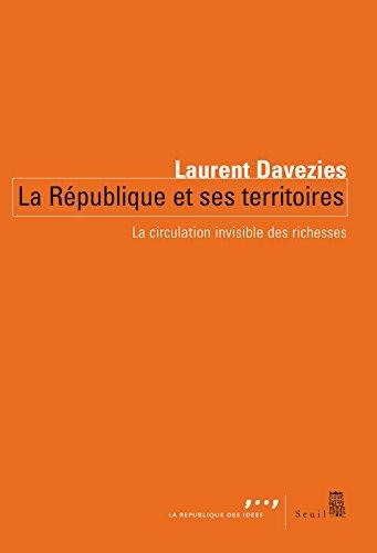 La République et ses territoires. La circulation invisible des richesses par Laurent Davezies