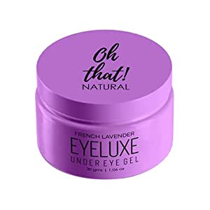 Oh That! Natural Eyeluxe Hydrating and Soothing Under Eye Cream Gel To Reduce Dark Circles, Puffiness, Wrinkles & Fine Lines for Men and Women, 30g