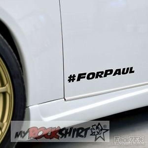 Myrockshirt Forpaul Paul Walker 2 Mal 10 Cm Aufkleber Sticker Autoaufkleber Auto Lack Scheibe Tuning Racing A Auto