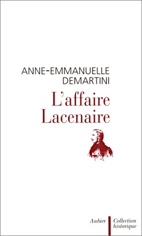 L'Affaire Lacenaire par Anne-Emmanuelle Demartini