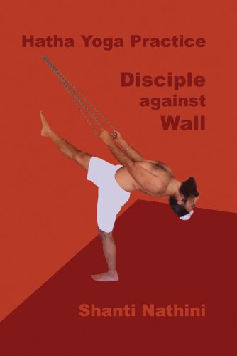 Hatha Yoga Practice: Disciple against Wall (English Edition ...