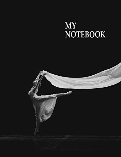 My Notebook. For Ballet Dance Fans. Blank Lined Planner Journal Diary.