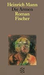 Die Armen: Roman (Heinrich Mann, Studienausgabe in Einzelbänden (Taschenbuchausgabe))