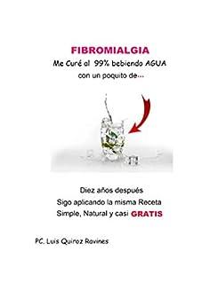 Fibromialgia: Me Curé Al  99% Bebiendo Agua  Con Un Poquito De… por Luis Quiroz  Ravines