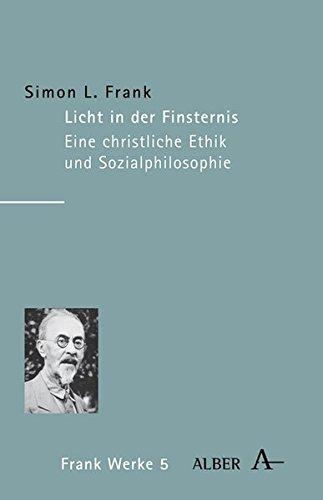 Werke in acht Bänden: Licht in der Finsternis: (Svet vo t'me) Versuch einer christlichen Ethik und Sozialphilosophie
