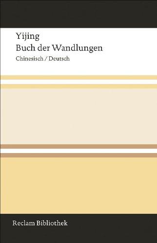 Yijing / Buch der Wandlungen: Chinesisch/Deutsch (Reclam Bibliothek)