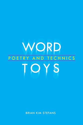 Word Toys: Poetry and Technics (Modern & Contemporary Poetics) (English Edition)