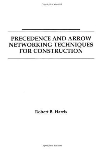 Precedence and Arrow Networking Techniques for Construction Paperback August 25, 1978