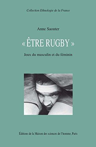 « Être rugby »: Jeux du masculin et du féminin (Ethnologie de la France t. 21)