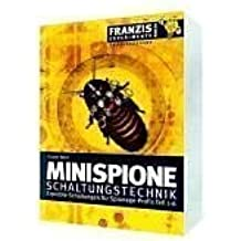 Minispione Schaltungstechnik: Erprobte Schaltungen für Spionage-Profis. Teil 1-6
