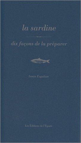 La sardine : Dix façons de la préparer par Sonia Ezgulian