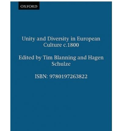 [(Unity and Diversity in European Culture c.1800)] [ Edited by Tim Blanning, Edited by Hagen Schulze ] [December, 2006]