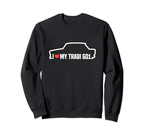 Ich liebe Trabant 601 Trabi 601 Trabant Geschenk Sweatshirt