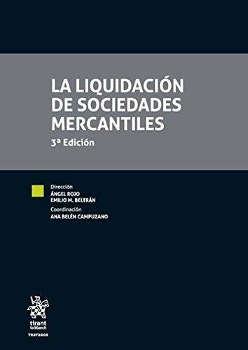 La Liquidación de Sociedades Mercantiles 3ª Edición 2016 (Tratados, Comentarios y Practicas Procesales) por Ana Belén Campuzano Laguillo
