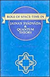 Role of Space-Time in Jaina's Syadavada and Quantum Theory