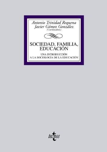Sociedad, familia, educación: Una introducción a la Sociología de la Educación (Derecho - Biblioteca Universitaria De Editorial Tecnos) por Antonio Trinidad Requena
