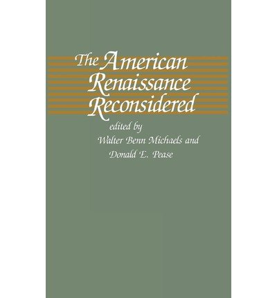 [(The American Renaissance Reconsidered)] [Author: Walter Benn Michaels] published on (October, 1989)