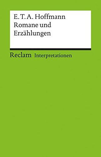 Interpretationen: E.T.A. Hoffmann. Romane und Erzählungen (Reclams Universal-Bibliothek, Band 17526)