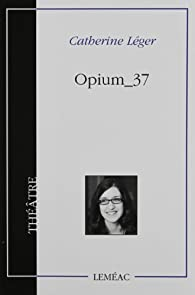 Opium_37 par Catherine Léger