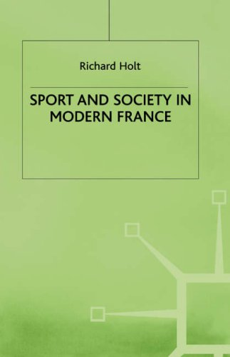 Sport and Society in Modern France (St Antony's Series)