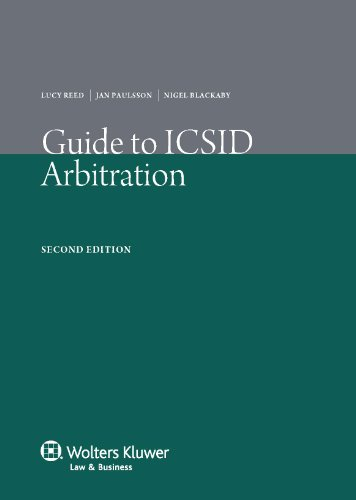 Guide to ICSID Arbitration, Second Edition por Jan Paulsson
