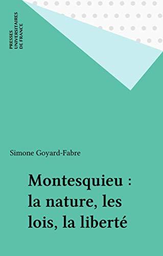 Montesquieu : la nature, les lois, la liberté (Fondements de la politique)