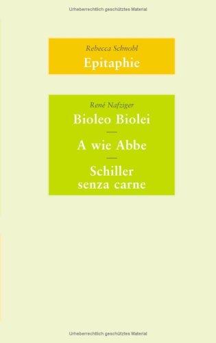Epitaphie. Bioleo Biolei. A wie Abbe. Schiller senza carne