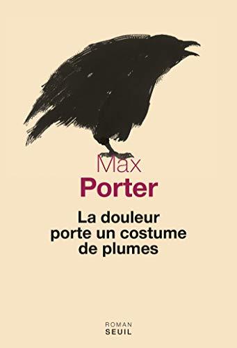 La Douleur porte un costume de plumes (CADRE VERT) par Max Porter