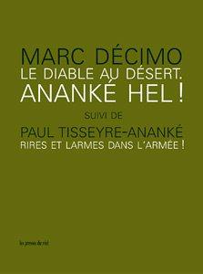 Le Diable au désert - Ananké Hel ! suivi de Paul Tisseyre-Anaké : Rires et larmes dans l'armée