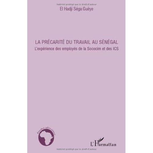 La précarité du travail au Sénégal : L'expérience des employés de la Sococim et des ICS (Etudes africaines)