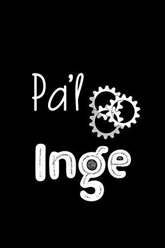 Pa'l Inge: Libreta de Apuntes Para Ingenieros | Funny Spanish Appreciation Gift for Engineers Diario Para Escribir, Cuaderno para Regalo. Journal Paper