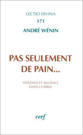 Pas seulement de pain par André Wénin