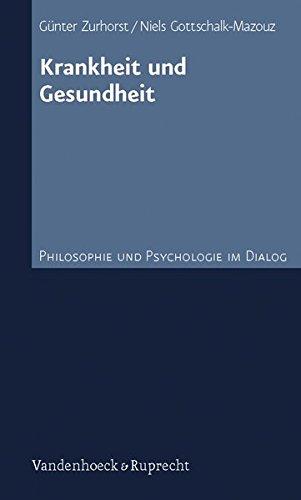 Krankheit und Gesundheit (Philosophie und Psychologie im Dialog)