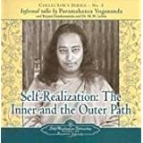 Self Realization: The Inner and Outer Path: Collector's Series No. 5. an Informal Talk by Paramahansa Yogananda: The Inner and the Outer Path - An ... An Informal Talk By Paramahansa Yogananda)