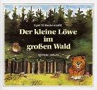 Der kleine Löwe im grossen Wald -