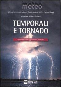 Temporali e tornado. Ediz. illustrata