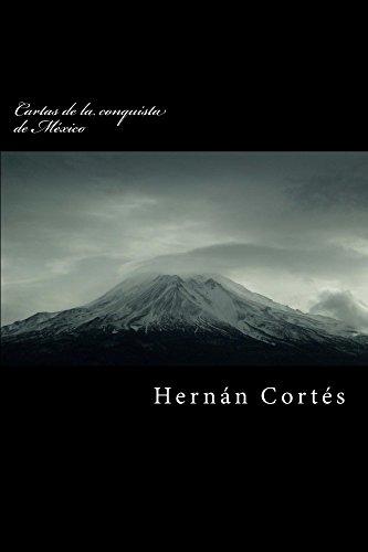 Cartas de la conquista de México por Hernán Cortés