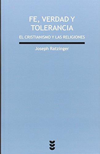 Fe, verdad y tolerancia: El cristianismo y las religiones del mundo (Verdad e Imagen) por Joseph Ratzinger