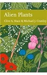 Alien Plants (Collins New Naturalist Library, Book 129) by Clive A. Stace (2015-12-03)