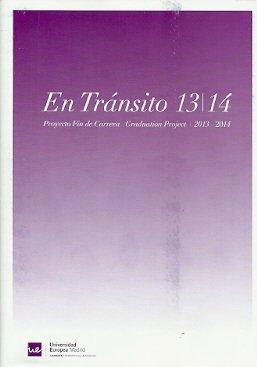 En Tránsito 13-14: Proyecto Fin de Carrera. Graduation Projects 13-14