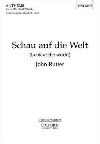 Schau Auf die Welt (Look at the World): Vocal Score Oxford Welt